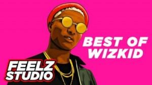 """DJ Tade - Best Of Wizkid """"Afrobeat Mixtape"""" (2011-2019)"""